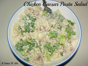 4 Sons 'R' Us: Chicken Caesar Pasta Salad