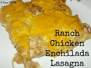 4 Sons 'R' Us: Ranch Chicken Enchilada Lasagna