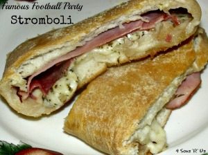 4 Sons 'R' Us: Famous Football Party Stromboli