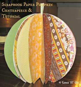 4 Sons 'R' Us: Scrapbook Paper Pumpkin Cneterpiece