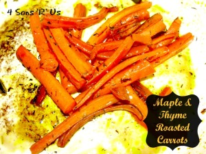 4 Sons 'R' Us: Maple & Thyme Roasted Carrots