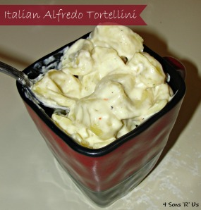 4 Sons 'R' Us: Italian Alfredo Tortellini with Ham