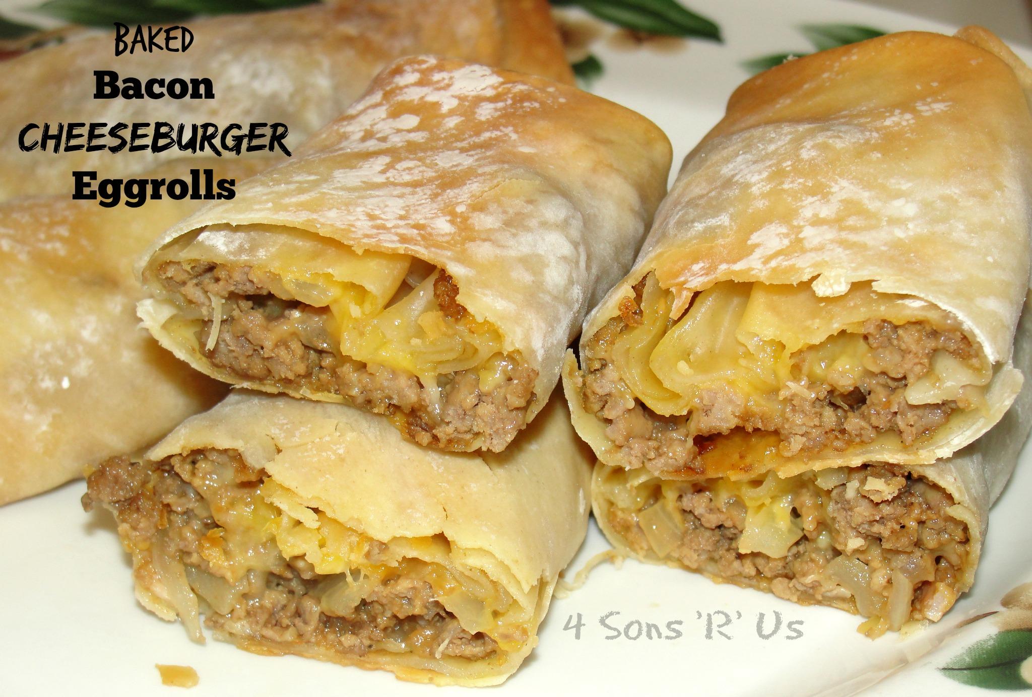 4 Sons R Us Baked Bacon Cheeseburger Eggrolls