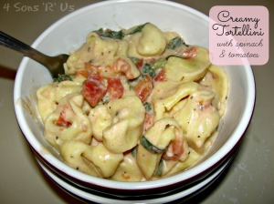 4 Sons 'R' Us: Creamy Tortellini with spinach and tomatoes