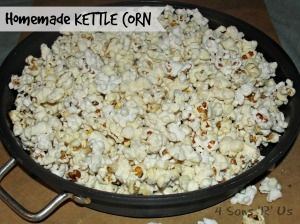 4 Sons 'R' Us: Homemade Kettle Corn