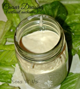 4 Sons 'R' Us: Caesar Dressing